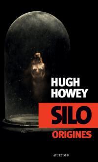 Silo. Volume 2, Origines