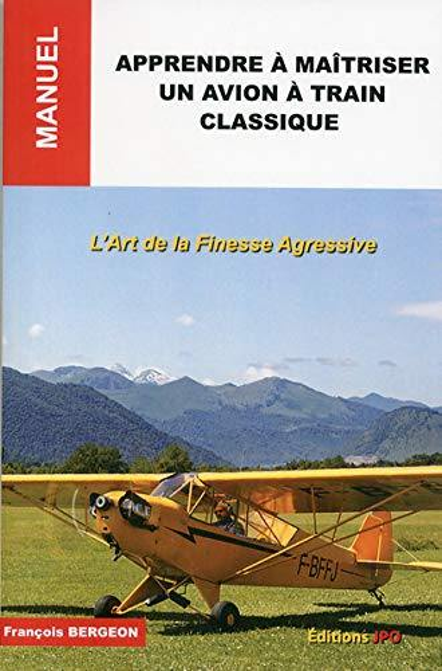Apprendre à maîtriser un avion à train classique