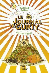 Le journal de Gurty. Volume 3, Marrons à gogo
