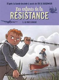 Les enfants de la Résistance. Volume 5, Le pays divisé