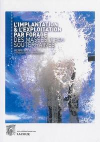 L'implantation & l'exploitation par forage des masses d'eau souterraines