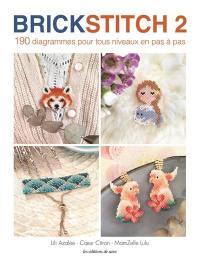 Brick stitch. Volume 2, 190 diagrammes pour tous niveaux en pas à pas