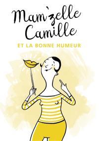 Mam'zelle Camille et la bonne humeur