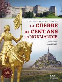 La guerre de Cent Ans en Normandie