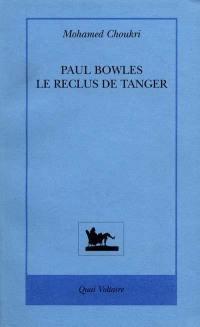 Paul Bowles, le reclus de Tanger