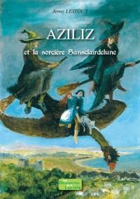 Aziliz et la sorcière Sansclairdelune