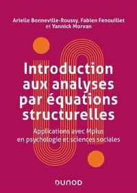 Introduction aux analyses par équations structurelles : applications avec Mplus en psychologie et sciences sociales