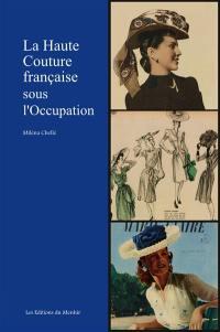 La haute couture française sous l'Occupation