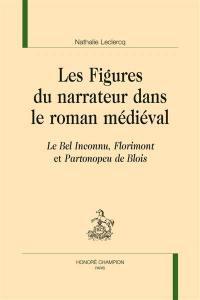 Les figures du narrateur dans le roman médiéval