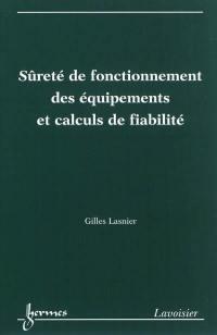 Sûreté de fonctionnement des équipements et calculs de fiabilité
