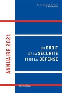 Annuaire du droit de la sécurité et de la défense. Volume 6, 2021