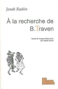 A la recherche de B. Traven