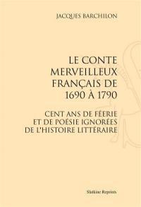 Le conte merveilleux français de 1690 à 1790