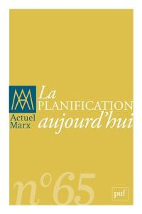 Actuel Marx. n° 65, La planification aujourd'hui