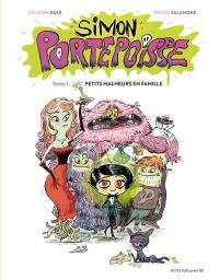Simon Portepoisse. Volume 1, Petits malheurs en famille