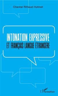 Intonation expressive et français langue étrangère