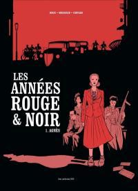 Les années rouge & noir. Volume 1, Agnès