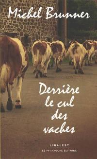 Derrière le cul des vaches