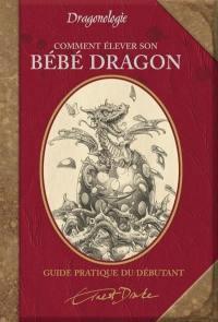 Comment élever son bébé dragon