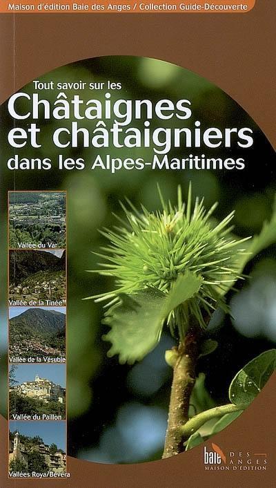 Tout savoir sur les châtaignes et châtaigniers dans les Alpes-Maritimes, les Alpes-de-Haute-Provence et la Corse