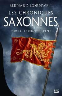 Les chroniques saxonnes. Volume 4, Le chant de l'épée
