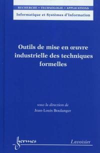 Outils de mise en oeuvre industrielle des techniques formelles