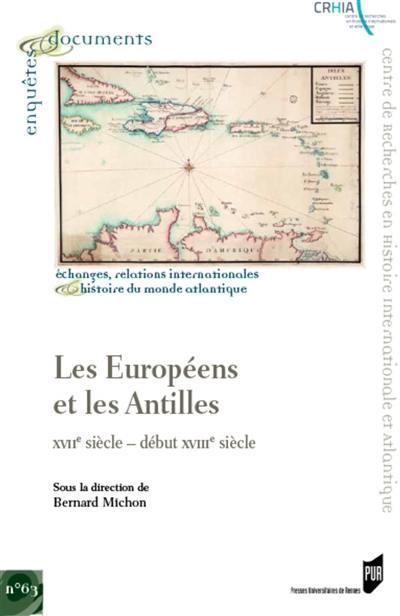 Les Européens et les Antilles : XVIIe siècle-début XVIIIe siècle
