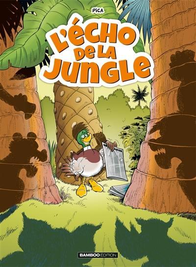 L'écho de la jungle. Volume 1,