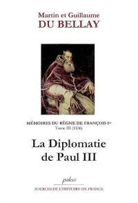 Mémoires des choses advenues depuis l'an mille cinq cent treize, qu'il vint à la cour, jusqu'au trépas du roy de très louable mémoire François premier de ce nom. Volume 3, Livres V et VI (1536)