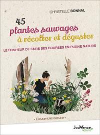 40 plantes sauvages à récolter et déguster