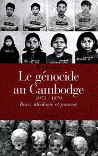 Le génocide au Cambodge 1975-1979