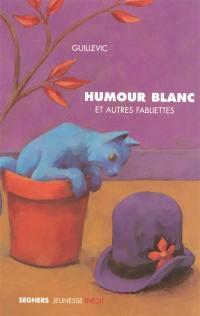 Humour blanc et autres fabliettes