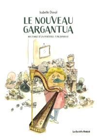 Le nouveau Gargantua : histoire d'un pervers tyrannique