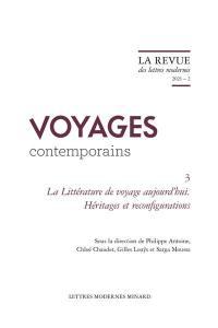 Voyages contemporains. Volume 3, La littérature de voyage aujourd'hui