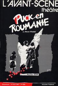 Avant-scène théâtre (L'). n° 1086, Puck en Roumanie