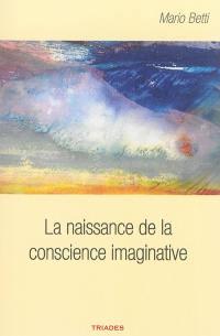 La naissance de la conscience imaginative