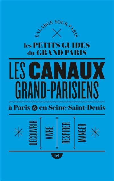 Les canaux grand-parisiens