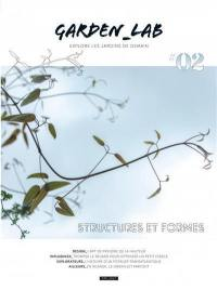 Garden_Lab : explore les jardins de demain. n° 2, Structures et formes