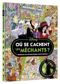 Disney classiques : où se cachent les méchants ? : cherche et trouve