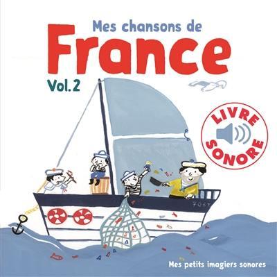 Mes chansons de France. Volume 2,