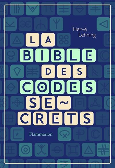 La bible des codes secrets