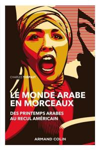 Le monde arabe en morceaux