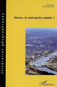 Rouen, la métropole oubliée ?