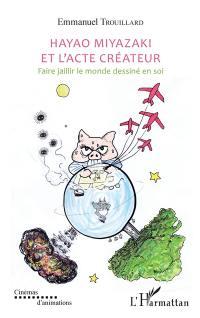 Hayao Miyazaki et l'acte créateur