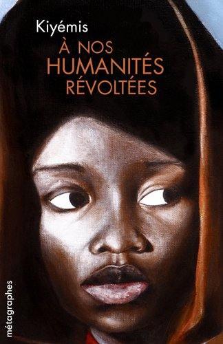 A nos humanités révoltées