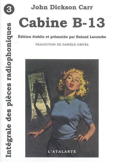 Intégrale des pièces radiophoniques. Volume 3, Cabine B-13