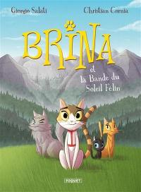 Brina. Volume 1, Brina et la bande du soleil félin