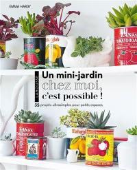 Un mini-jardin chez moi, c'est possible !