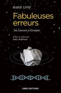 Fabuleuses erreurs : de Darwin à Einstein