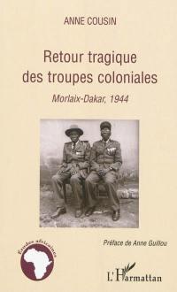 Retour tragique des troupes coloniales